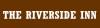 The Riverside Inn Grill House & Restaurant Ltd