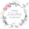 Three Little Birds Floristry