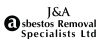 J&A Asbestos Removal Specialists Ltd