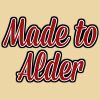 Made To Alder