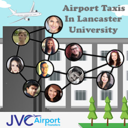 Airport Taxi in Lancaster Univercity