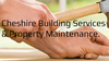Cheshire Building Services & Property Maintenance