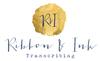 Ribbon and Ink Transcription