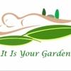It Is Your Garden