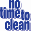 No Time to Clean
