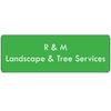 R & M Landscape & Tree Services