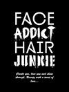 Face Addict Hair Junkie