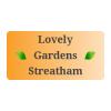 Lovely Gardens Streatham