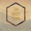Tan About Town