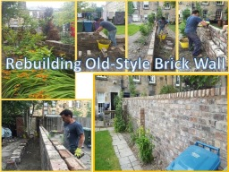 Rebuild old garden wall