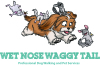 Wet Nose Waggy Tail