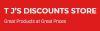 T J's Discounts Store