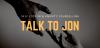 Talk To Jon