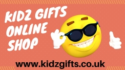 Visit our Kidz Gifts online shop