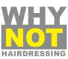 Why Not Hairdressing Ltd