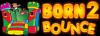 Born 2 Bounce