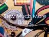 Sew Much More Bristol