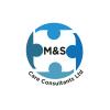 M & S Care Consultants Ltd