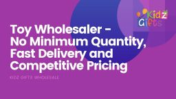 Toy Wholesaler -  No Minimum Quantity, Fast Delive