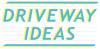 Driveway Ideas