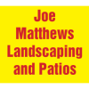 Joe Matthews Landscaping and Patios