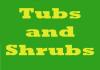Tubs and Shrubs