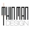 Thin Man Design