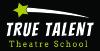 True Talent Theatre School