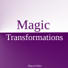Magic Transformations Sharon Fuller
