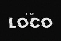 I Am Loco
