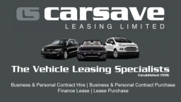 CARSAVE LEASING LTD THE VEHICLE LEASING SPECIALISTS, ALL MAKES & MODELS OF NEW CARS, NEW VANS & NEW ELECTRIC CAR LEASING