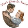 1940's Dine & Dance