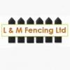 L & M Fencing
